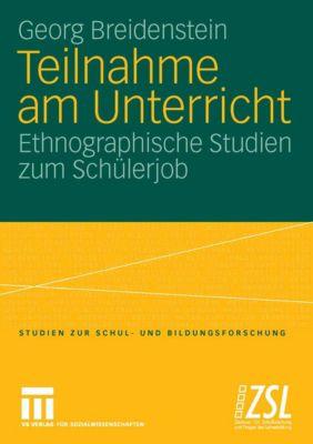 Studien zur Schul- und Bildungsforschung: Teilnahme am Unterricht, Georg Breidenstein