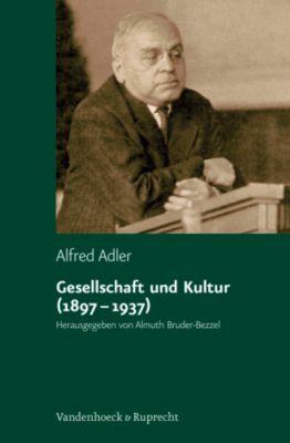 Studienausgabe: Bd.7 Gesellschaft und Kultur (1897-1937), Alfred Adler