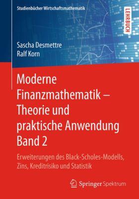 Studienbücher Wirtschaftsmathematik: Moderne Finanzmathematik – Theorie und praktische Anwendung Band 2, Ralf Korn, Sascha Desmettre