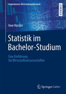 Studienbücher Wirtschaftsmathematik: Statistik im Bachelor-Studium, Uwe Hassler