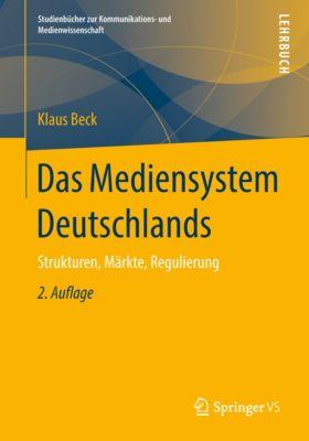 Studienbücher zur Kommunikations- und Medienwissenschaft: Das Mediensystem Deutschlands, Klaus Beck