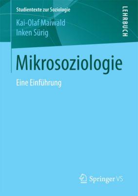 Studientexte zur Soziologie: Mikrosoziologie, Kai-Olaf Maiwald, Inken Sürig