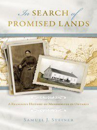 Studies in Anabaptist and Mennonite History: In Search of Promised Lands, Samuel J Steiner