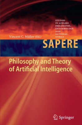 Studies in Applied Philosophy, Epistemology and Rational Ethics: Philosophy and Theory of Artificial Intelligence