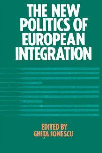 Studies in Comparative Politics: New Politics of European Integration