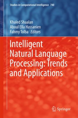 Studies in Computational Intelligence: Intelligent Natural Language Processing: Trends and Applications