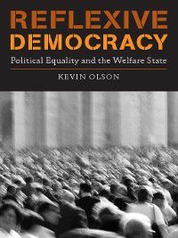 Studies in Contemporary German Social Thought: Reflexive Democracy, Kevin Olson