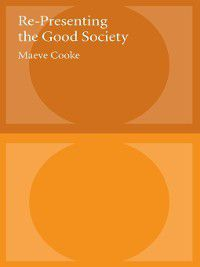 Studies in Contemporary German Social Thought: Re-Presenting the Good Society, Maeve Cooke