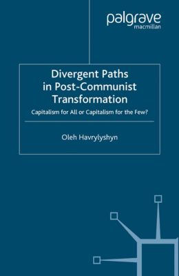 Studies in Economic Transition: Divergent Paths in Post-Communist Transformation, O. Havrylyshyn