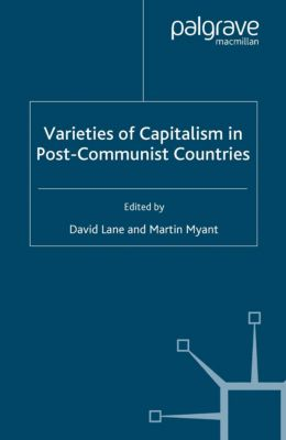 Studies in Economic Transition: Varieties of Capitalism in Post-Communist Countries