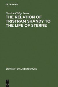 Studies in English Literature: relation of Tristram Shandy to the life of Sterne, Overton Philip James