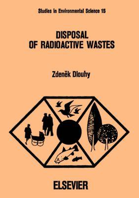 Studies in Environmental Science: Disposal of Radioactive Wastes