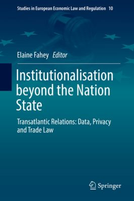 Studies in European Economic Law and Regulation: Institutionalisation beyond the Nation State