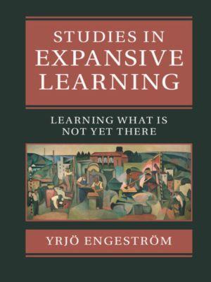 Studies in Expansive Learning, Yrjö Engeström