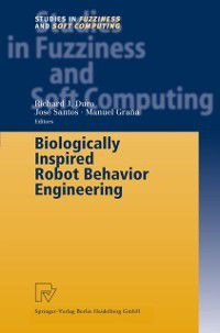 Studies in Fuzziness and Soft Computing: Biologically Inspired Robot Behavior Engineering
