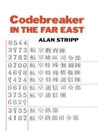Studies in Intelligence: Codebreaker in the Far East, Alan Stripp