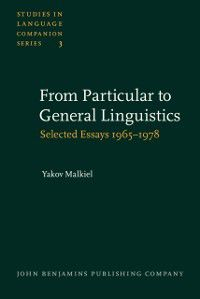Studies in Language Companion Series: From Particular to General Linguistics, Yakov Malkiel