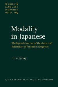 Studies in Language Companion Series: Modality in Japanese, Heiko Narrog