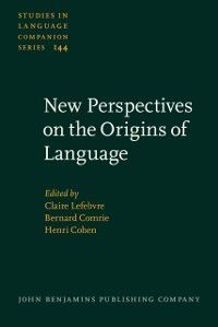 Studies in Language Companion Series: New Perspectives on the Origins of Language