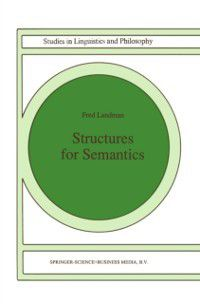 Studies in Linguistics and Philosophy: Structures for Semantics, Fred Landman