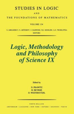 Studies in Logic and the Foundations of Mathematics: Logic, Methodology and Philosophy of Science IX
