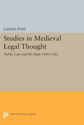 Studies in Medieval Legal Thought, Gaines Post