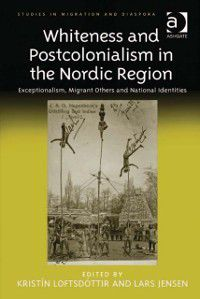 Studies in Migration and Diaspora: Whiteness and Postcolonialism in the Nordic Region
