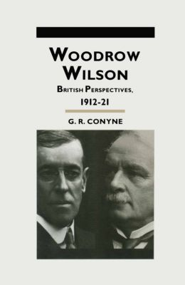 Studies in Military and Strategic History: Woodrow Wilson, G.R. Conyne