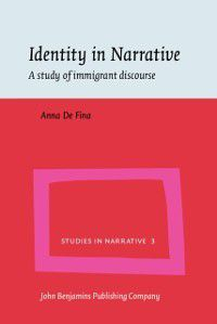 Studies in Narrative: Identity in Narrative, Anna De Fina