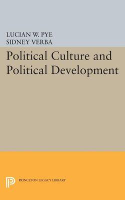 Studies in Political Development: Political Culture and Political Development, Sidney Verba, Lucian W. Pye