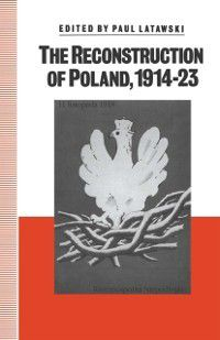 Studies in Russia and East Europe: Reconstruction of Poland, 1914-23