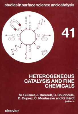 Studies in Surface Science and Catalysis: Heterogeneous Catalysis and Fine Chemicals