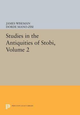 Studies in the Antiquities of Stobi, Volume 2