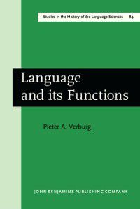 Studies in the History of the Language Sciences: Language and its Functions, Pieter A. Verburg