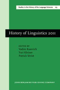 Studies in the History of the Language Sciences: History of Linguistics 2011
