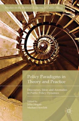 Studies in the Political Economy of Public Policy: Policy Paradigms in Theory and Practice