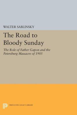 Studies of the Harriman Institute, Columbia University: The Road to Bloody Sunday, Walter Sablinsky