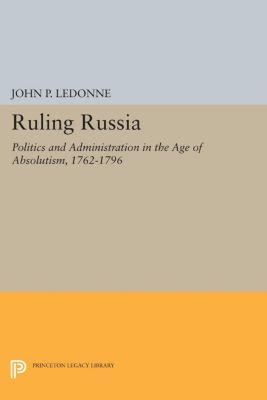 Studies of the Harriman Institute, Columbia University: Ruling Russia, John P. LeDonne