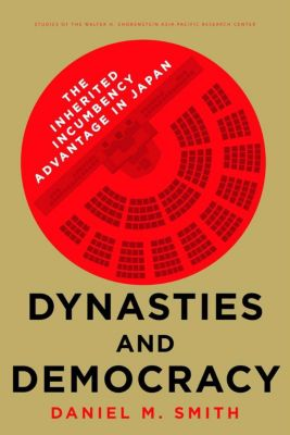 Studies of the Walter H. Shorenstein Asia-Pacific Research Center: Dynasties and Democracy, Daniel M. Smith