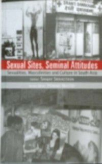 Studies on Contemporary South Asia series: Sexual Sites, Seminal Attitudes