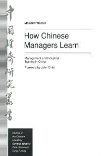 Studies on the Chinese Economy: How Chinese Managers Learn, Malcolm Warner