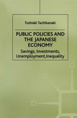 Studies on the Modern Japanese Economy: Public Policies and the Japanese Economy, Toshiaki Tachibanaki