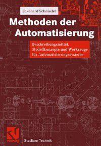 Studium Technik: Methoden der Automatisierung, Eckehard Schnieder