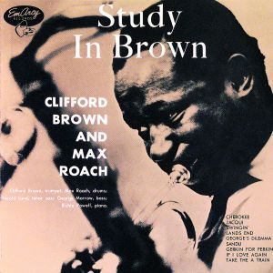 Study In Brown, Clifford Brown
