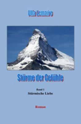 Stürme der Gefühle - Stürmische Liebe - Ulla Lemaire |