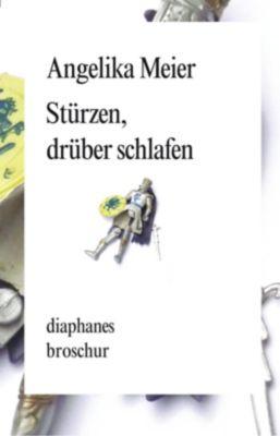 Stürzen, drüber schlafen - Angelika Meier  