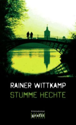Stumme Hechte - Rainer Wittkamp |
