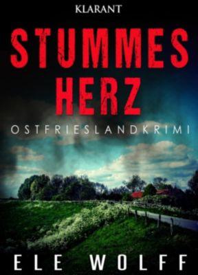Stummes Herz. Ostfrieslandkrimi, Ele Wolff