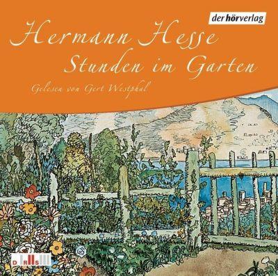 Stunden im Garten, 1 Audio-CD, Hermann Hesse