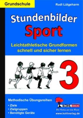 Stundenbilder Sport 3 - Grundschule, Rudi Lütgeharm
